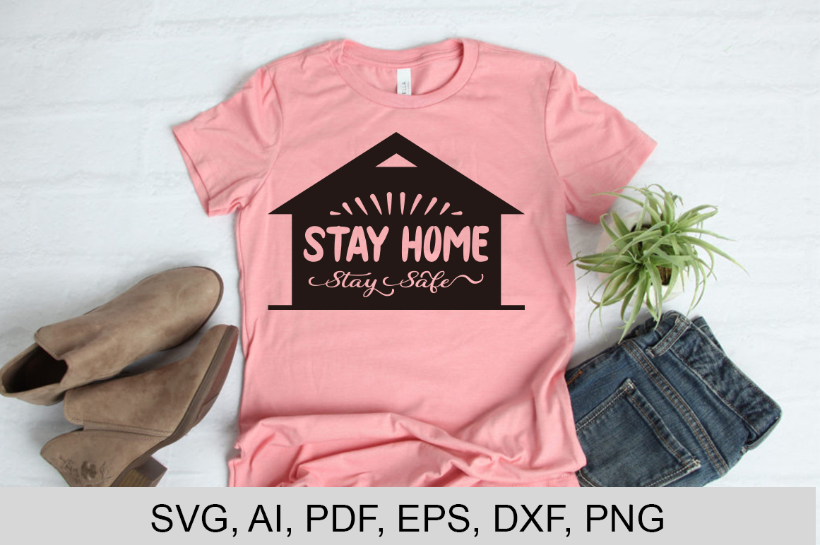 Download Free Stay Home Stay Safe Graphic By Art Design Creative Fabrica for Cricut Explore, Silhouette and other cutting machines.