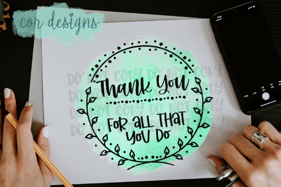 Download Free Thank You For All That You Do Graphic By Designscor Creative for Cricut Explore, Silhouette and other cutting machines.