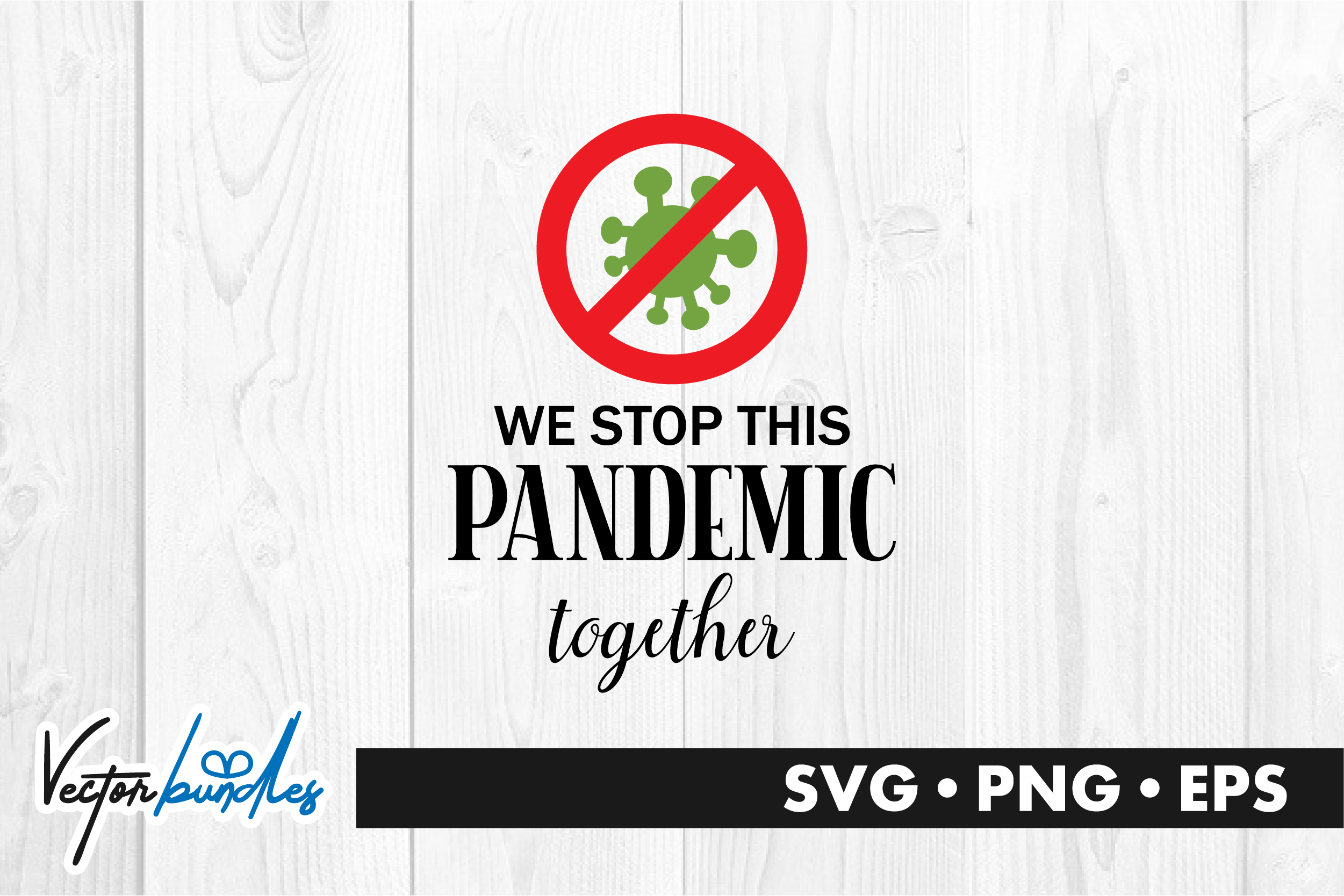 Download Free We Stop This Pandemic Quote Graphic By Vectorbundles Creative for Cricut Explore, Silhouette and other cutting machines.