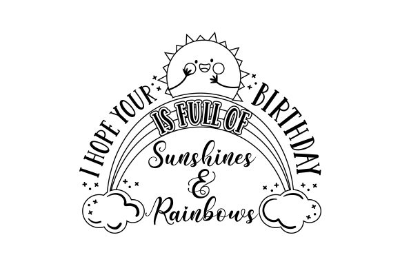 I Hope Your Birthday is Full of Sunshines & Rainbows Birthday Craft Cut File By Creative Fabrica Crafts - Image 2