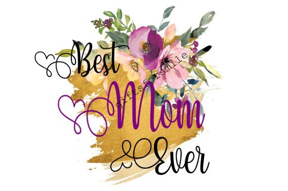 Download Free Best Mom Ever Mothers Day Special Graphic By Aarcee0027 for Cricut Explore, Silhouette and other cutting machines.