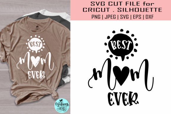 Download Free Best Mom Ever Mom Life Graphic By Midmagart Creative Fabrica for Cricut Explore, Silhouette and other cutting machines.