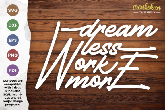 Print on Demand: Dream Less Work More Graphic Crafts By creakokunstudio
