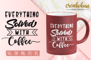 Download Free Everything Solved With Coffee Graphic By Creakokunstudio for Cricut Explore, Silhouette and other cutting machines.