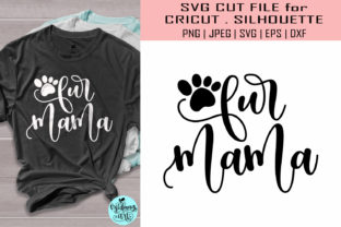 Download Free Fur Mama Dog Mom Cat Mom Graphic By Midmagart Creative Fabrica for Cricut Explore, Silhouette and other cutting machines.