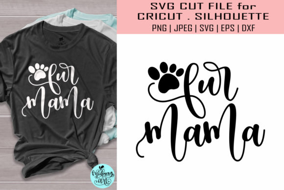 Fur Mama, Dog Mom, Cat Mom  Graphic Objects By MidmagArt