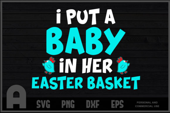 Download Free I Put A Baby In Her Easter Basket Graphic By Aartstudioexpo Creative Fabrica for Cricut Explore, Silhouette and other cutting machines.
