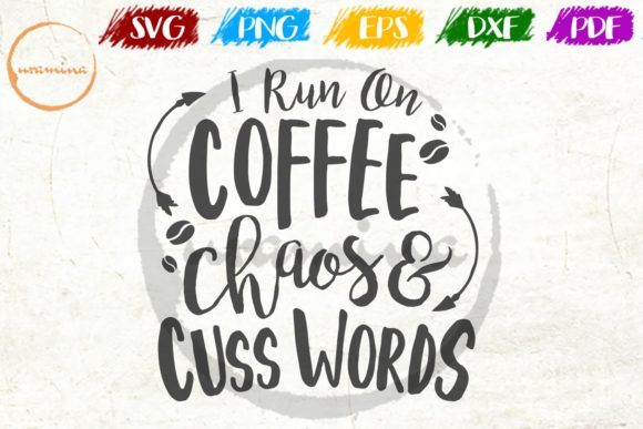 Download Free I Run On Coffee Chaos And Cuss Words Graphic By Uramina for Cricut Explore, Silhouette and other cutting machines.