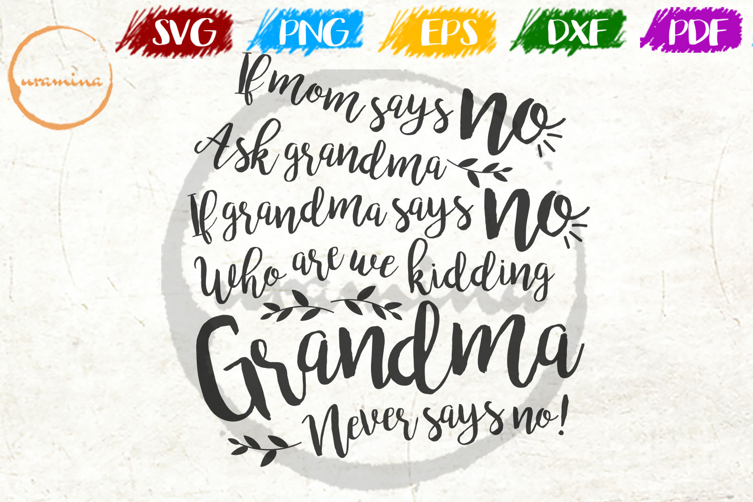 Download Free If Mom Says No Ask Grandma Graphic By Uramina Creative Fabrica for Cricut Explore, Silhouette and other cutting machines.