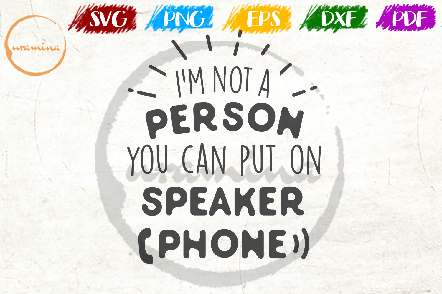 Download Free I M Not A Person You Can Put On Speaker Grafico Por Uramina for Cricut Explore, Silhouette and other cutting machines.
