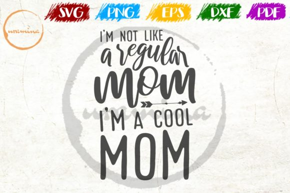 Print on Demand: I'm Not Like a Regular Mom I'm a Cool Graphic Crafts By Uramina