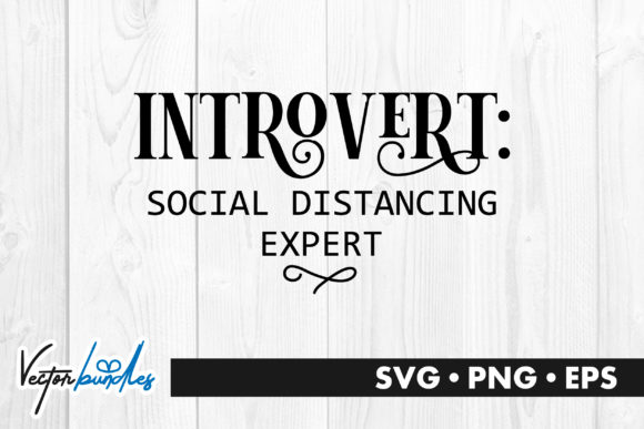 Download Introvert Social Distancing Expert Quote