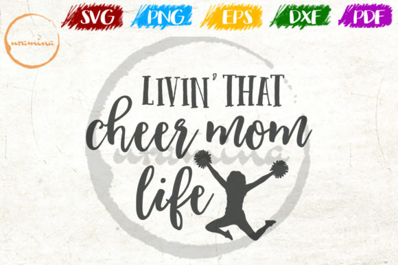Download Free Livin That Cheer Mom Life Graphic By Uramina Creative Fabrica for Cricut Explore, Silhouette and other cutting machines.