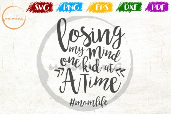 Download Free Losing My Mind One Kid At A Time Graphic By Uramina Creative for Cricut Explore, Silhouette and other cutting machines.