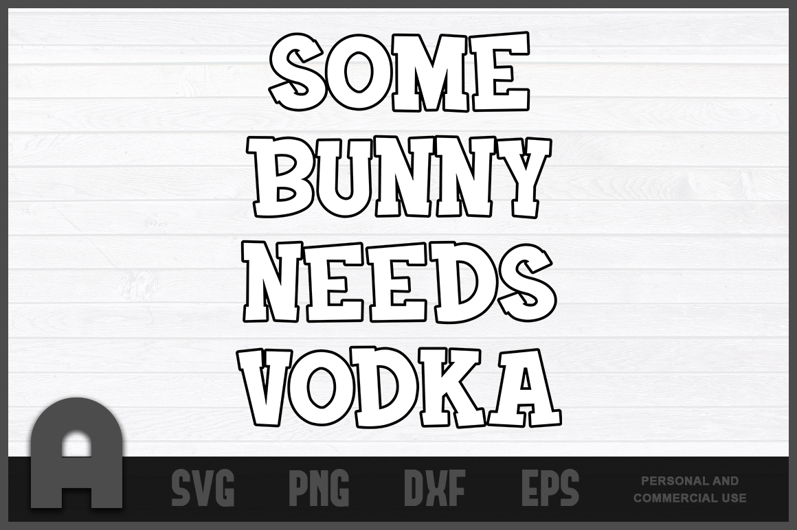 Download Free Some Bunny Needs Vodka Graphic By Aartstudioexpo Creative Fabrica for Cricut Explore, Silhouette and other cutting machines.
