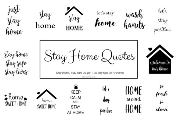 Download Free Stay Home Stay Safe Quotes Bundle Graphic By Bonadesigns for Cricut Explore, Silhouette and other cutting machines.