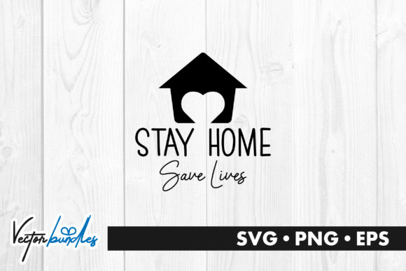 Download Free Stay Home Save Lives Quote Graphic By Vectorbundles Creative Fabrica for Cricut Explore, Silhouette and other cutting machines.