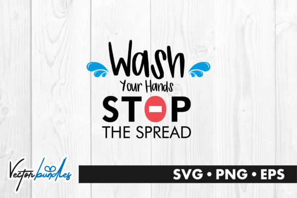 Download Free Wash Your Hands Stop The Spread Graphic By Vectorbundles for Cricut Explore, Silhouette and other cutting machines.