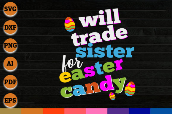 Download Free Will Trade Sister For Easter Candy Graphic By Aartstudioexpo for Cricut Explore, Silhouette and other cutting machines.