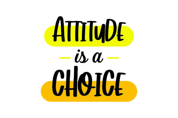 Attitude is a Choice Motivational Craft Cut File By Creative Fabrica Crafts