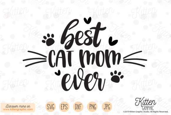 Download Free Best Cat Mom Ever Graphic By Kittengraphicstudio Creative Fabrica for Cricut Explore, Silhouette and other cutting machines.