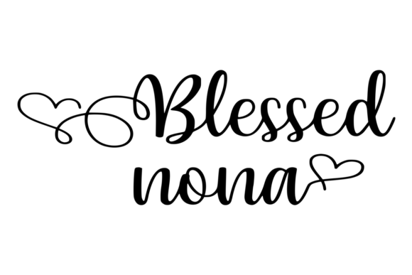 Download Free Blessed Nona Graphic By Angelcakesetc Creative Fabrica for Cricut Explore, Silhouette and other cutting machines.
