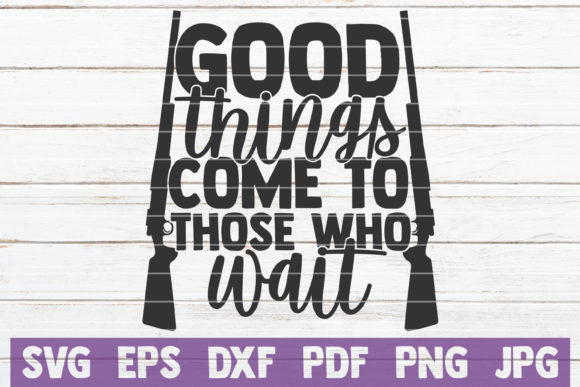 Good Things Come to Those Who Wait Graphic Graphic Templates By MintyMarshmallows