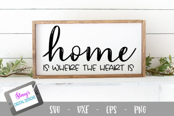 Download Free Home Is Where The Heart Is Svg Design Graphic By for Cricut Explore, Silhouette and other cutting machines.
