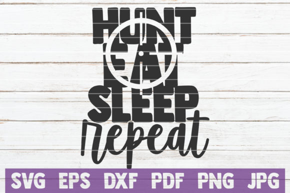 Download Free Hunt Eat Sleep Repeat Graphic By Mintymarshmallows Creative for Cricut Explore, Silhouette and other cutting machines.