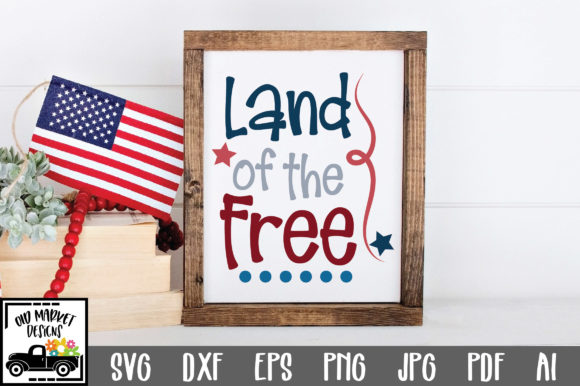 Download Free Land Of The Free Graphic By Oldmarketdesigns Creative Fabrica for Cricut Explore, Silhouette and other cutting machines.