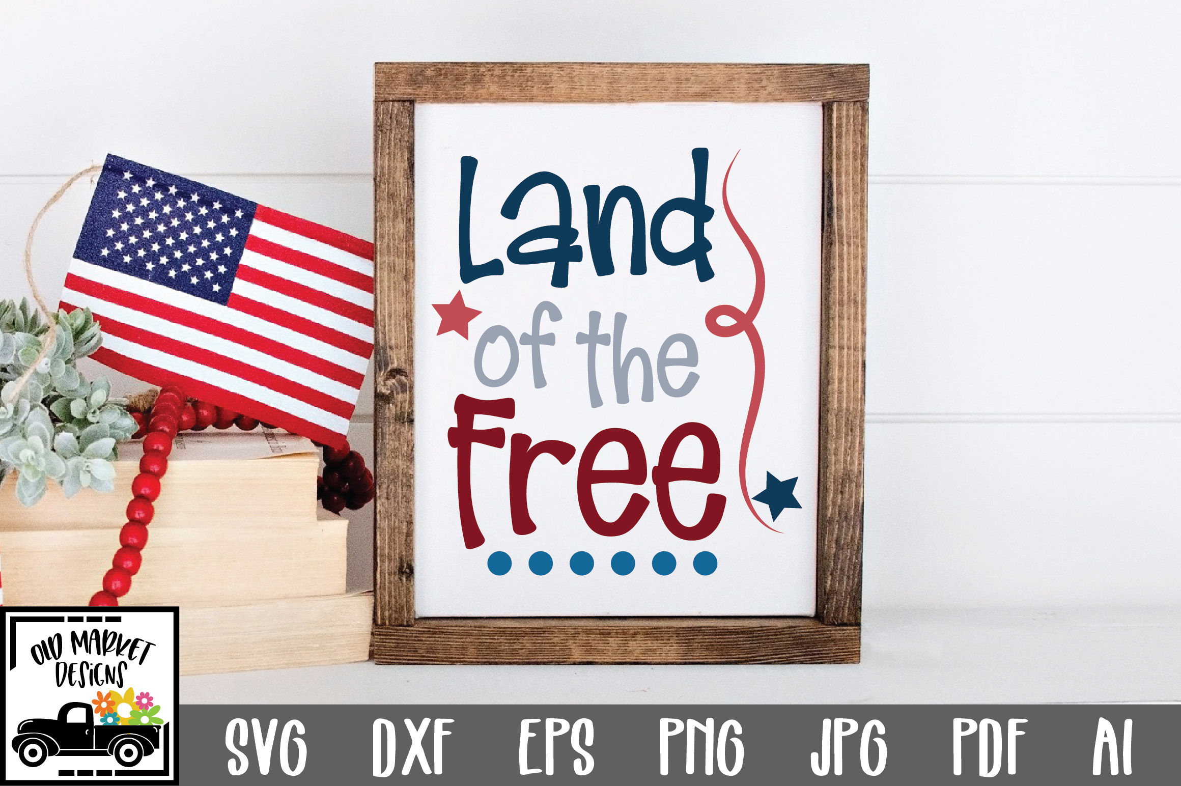 Download Free Land Of The Free Graphic By Oldmarketdesigns Creative Fabrica SVG Cut Files