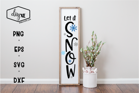 Let It Snow Graphic Crafts By Sheryl Holst