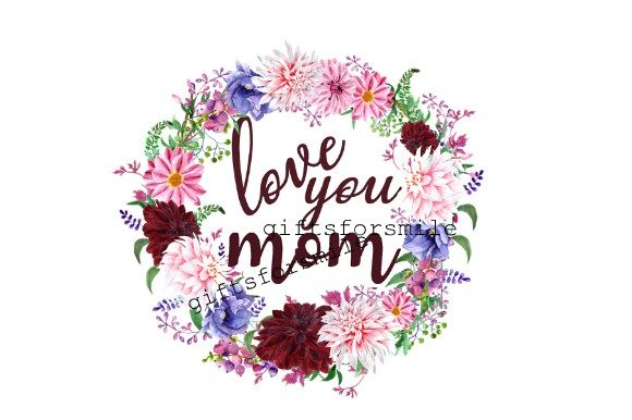 Love You Mom, Mothers Day Floral Graphic Illustrations By aarcee0027