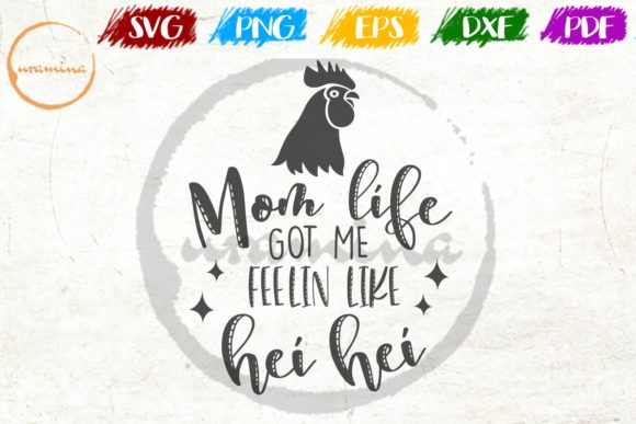 Download Free Mom Life Got Me Feelin Like Hei Hei Graphic By Uramina for Cricut Explore, Silhouette and other cutting machines.
