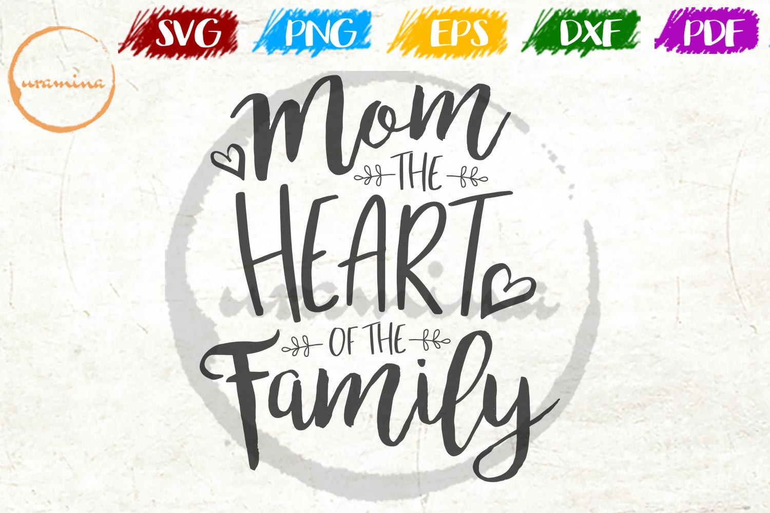 Download Free Mom The Heart Of The Family Graphic By Uramina Creative Fabrica for Cricut Explore, Silhouette and other cutting machines.