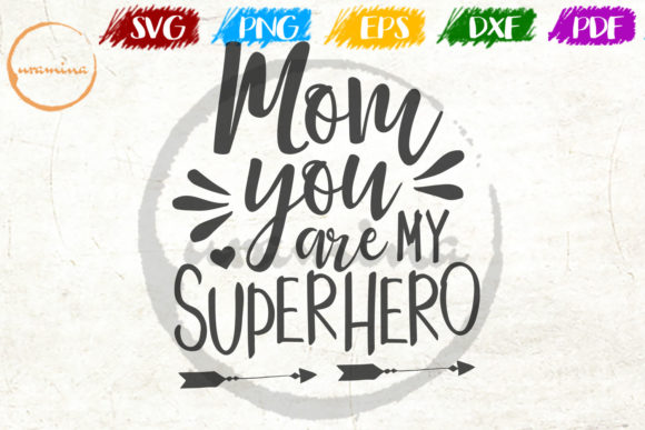 Download Free Mom You Are My Superhero Graphic By Uramina Creative Fabrica for Cricut Explore, Silhouette and other cutting machines.