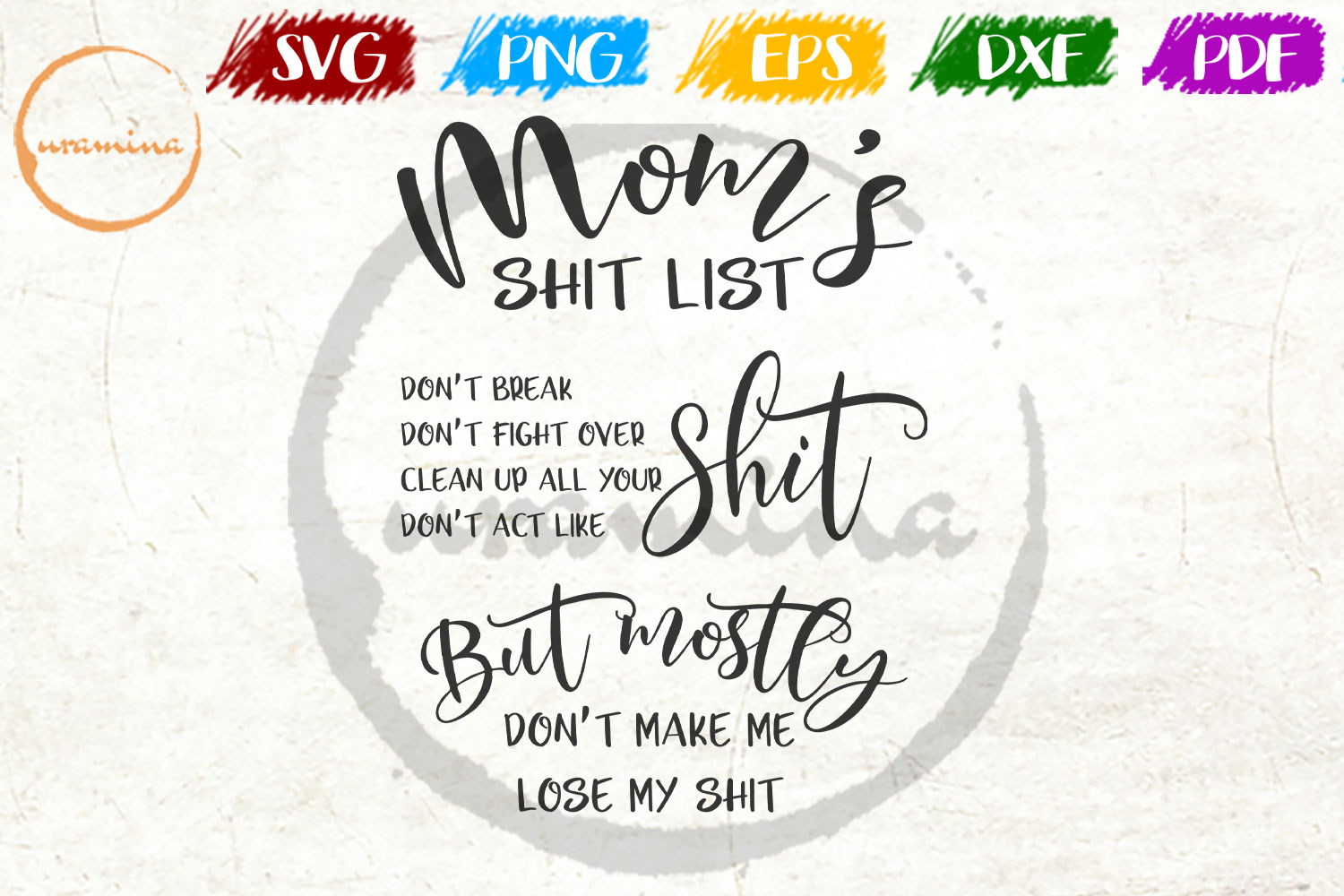 Download Free Mom S Shit List Don T Break Shit Graphic By Uramina Creative for Cricut Explore, Silhouette and other cutting machines.
