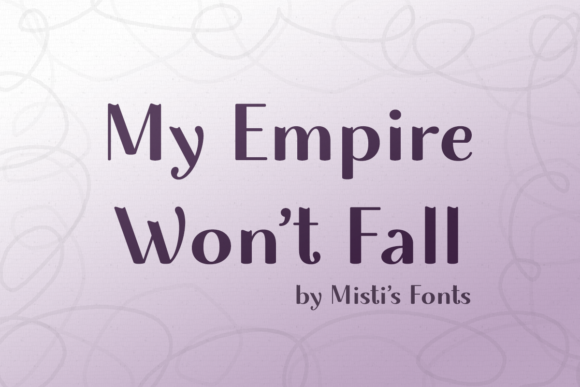 Print on Demand: My Empire Won't Fall Sans Serif Font By Misti