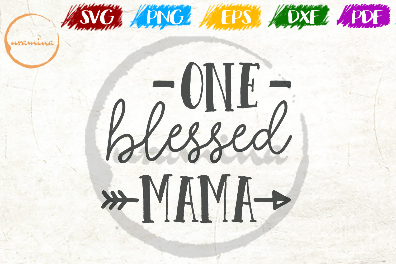 Download Free One Blessed Mama Graphic By Uramina Creative Fabrica for Cricut Explore, Silhouette and other cutting machines.