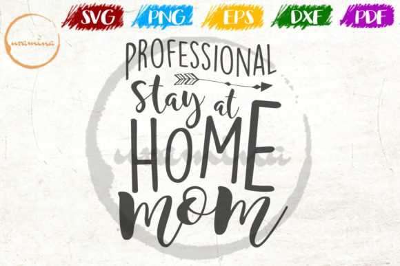 Download Free Professional Stay At Home Mom Graphic By Uramina Creative Fabrica for Cricut Explore, Silhouette and other cutting machines.
