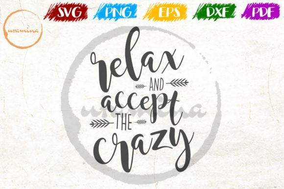 Download Free Relax And Accept The Crazy Grafik Von Uramina Creative Fabrica for Cricut Explore, Silhouette and other cutting machines.