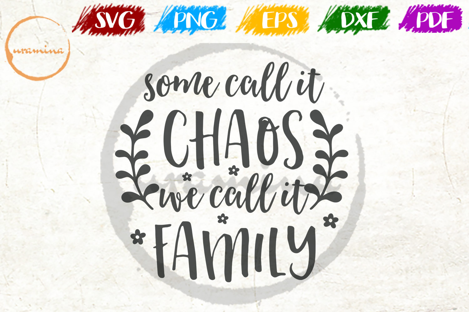 Download Free Some Call It Chaos We Call It Family Grafik Von Uramina for Cricut Explore, Silhouette and other cutting machines.
