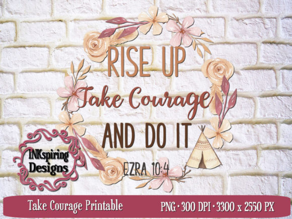 Print on Demand: Take Courage Sublimation Design Graphic Illustrations By INKspiring Designs