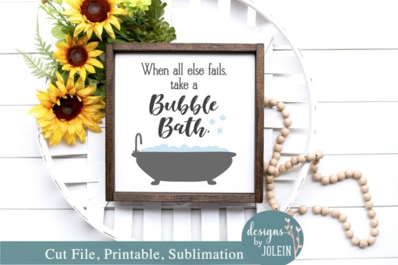 Download Free When All Else Fails Take A Bubble Bath Graphic By Designs By Jolein Creative Fabrica for Cricut Explore, Silhouette and other cutting machines.