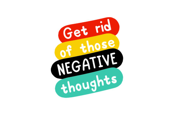 Get Rid of Those Negative Thoughts Motivational Craft Cut File By Creative Fabrica Crafts - Image 1