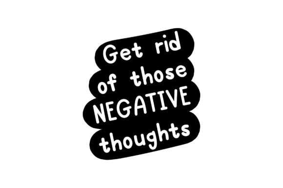Get Rid of Those Negative Thoughts Motivational Craft Cut File By Creative Fabrica Crafts - Image 2