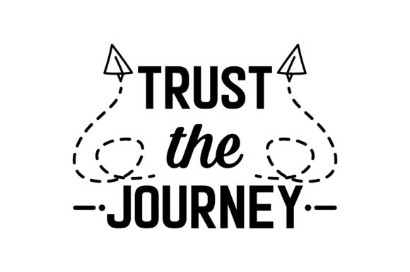 Trust the Journey Motivational Craft Cut File By Creative Fabrica Crafts