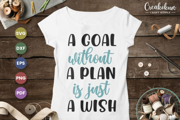 Print on Demand: A Goal Without a Plan is Just a Wish Graphic Crafts By creakokunstudio