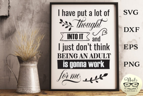 Print on Demand: Being an Adult Cut File Graphic Crafts By Nerd Mama Cut Files