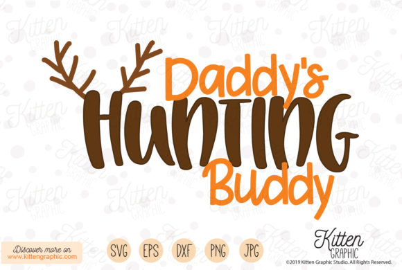 Download Free Daddy S Hunting Buddy Graphic By Kittengraphicstudio Creative for Cricut Explore, Silhouette and other cutting machines.